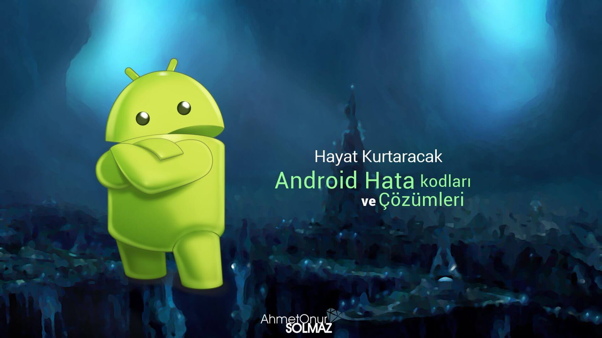 Android Hata Kodları ve Çözümleri