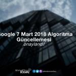 Google 7 mart algoritma güncellemesi 2018