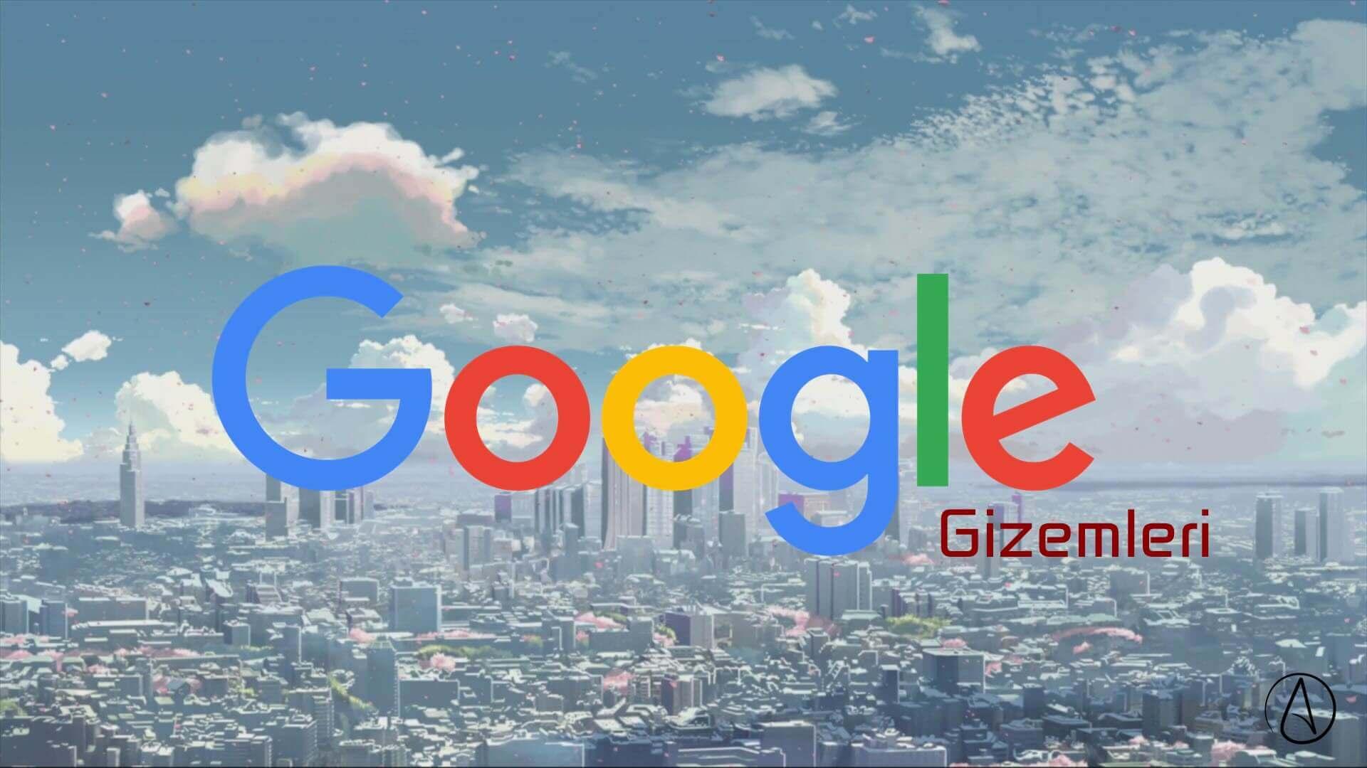 google-gizemleri