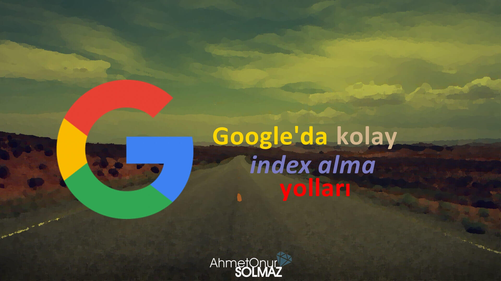 Google'da Kolay İndex Alma