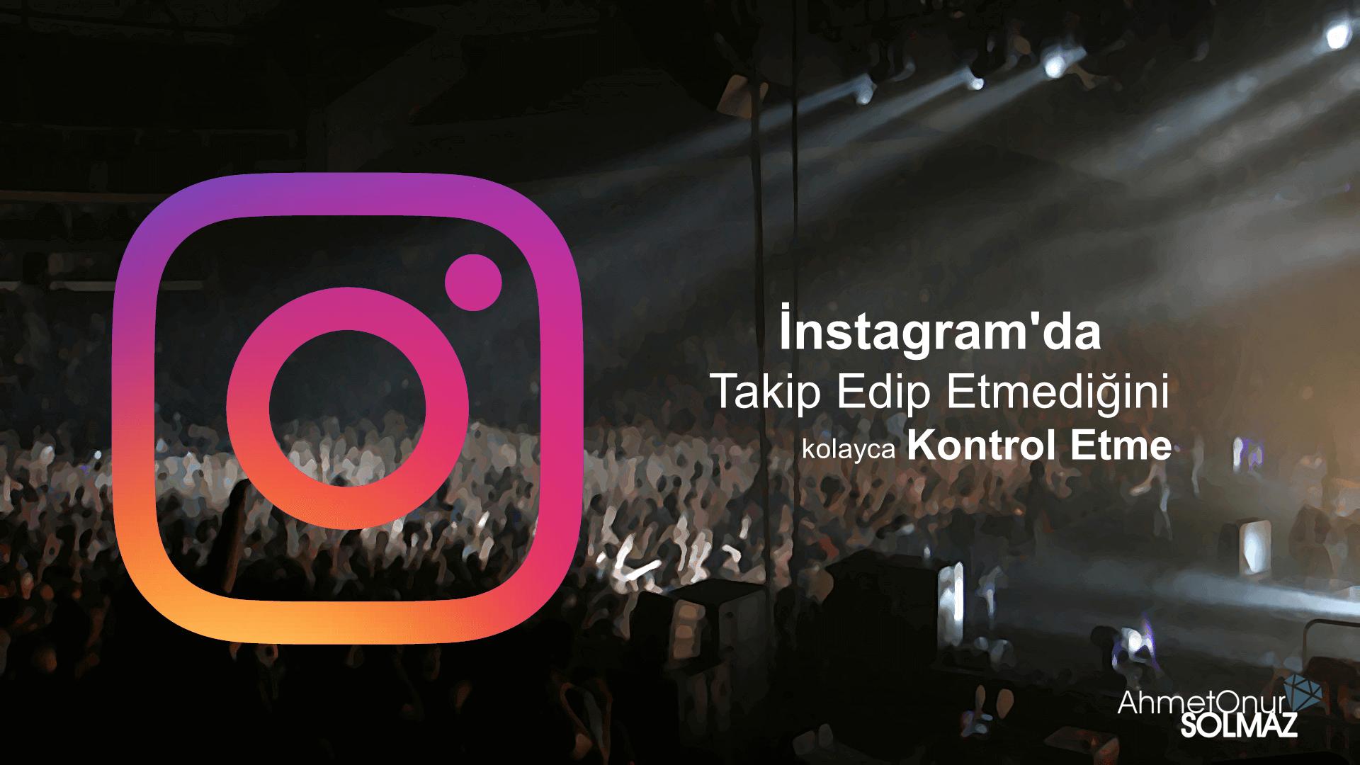 instagram-takip-edip-etmeme-kontrolu-0