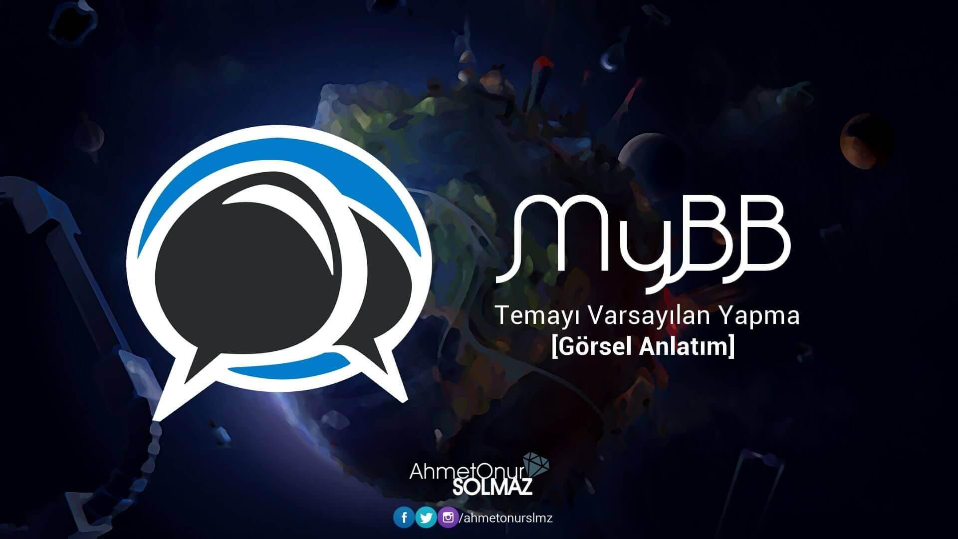 MyBB Temayı Varsayılan Yapma