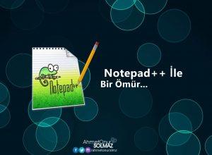Notepad++ İle Bir Ömür
