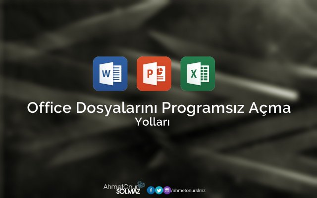 office dosyalarını programsız açma yolları