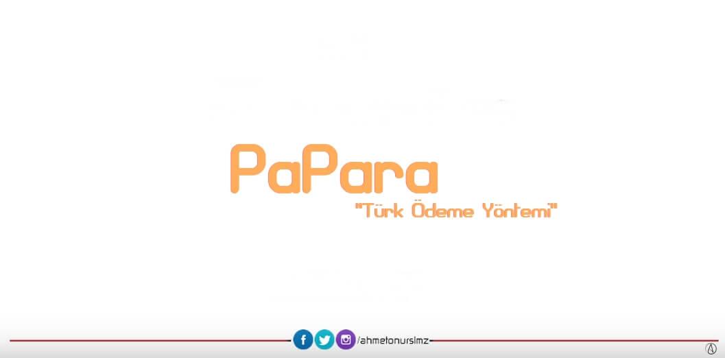 PaPara Paypal'ı Aratmayacak