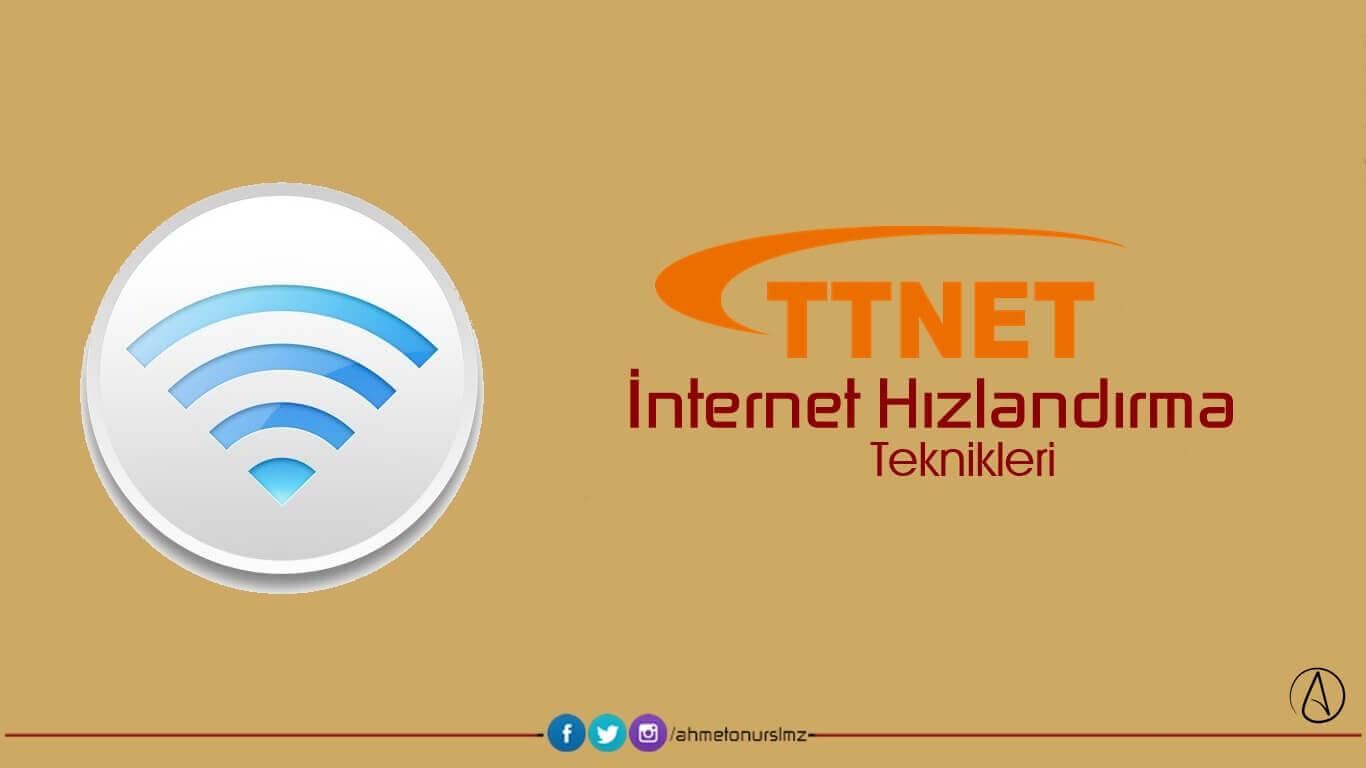 TTnet İnternet hızlandırma teknikleri