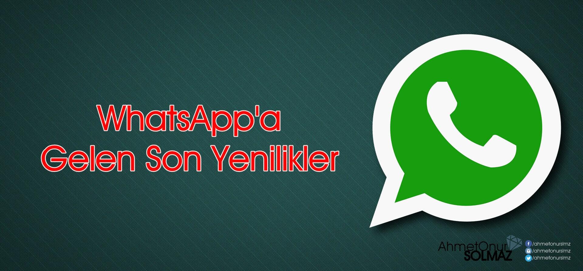 WhatsApp'a Gelen Son Yenilikler