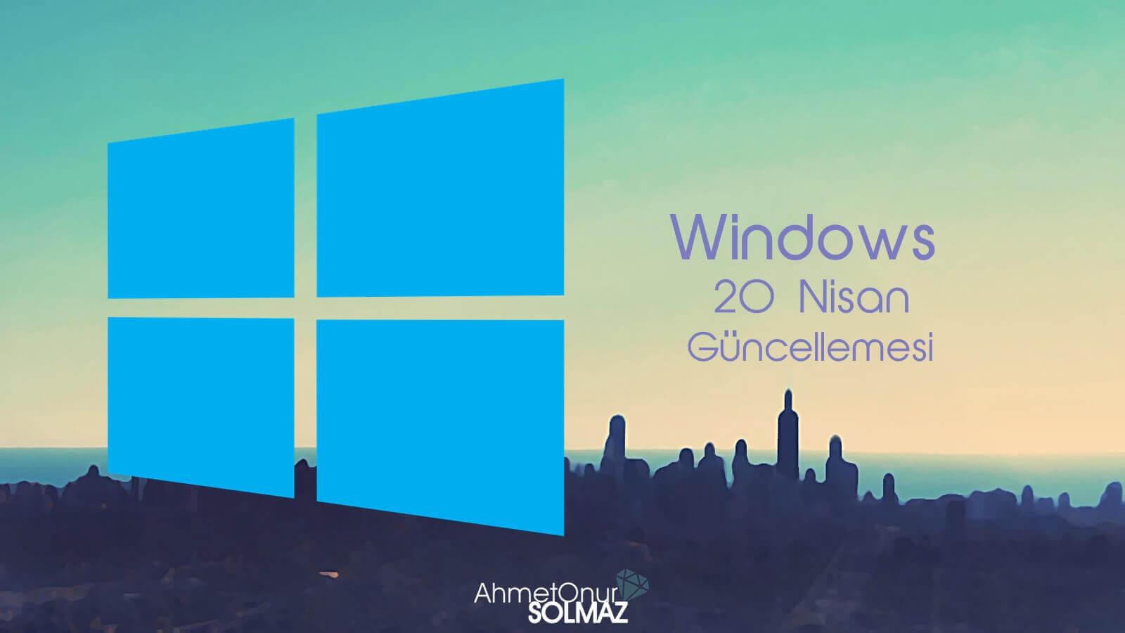 windows-20-nisan-guncellemesi
