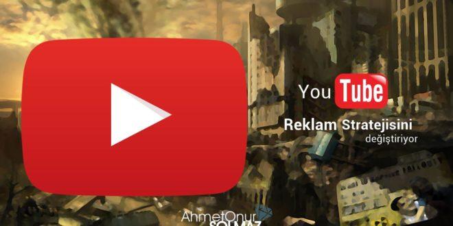 youtube-reklam-stratejisini-degistiriyor