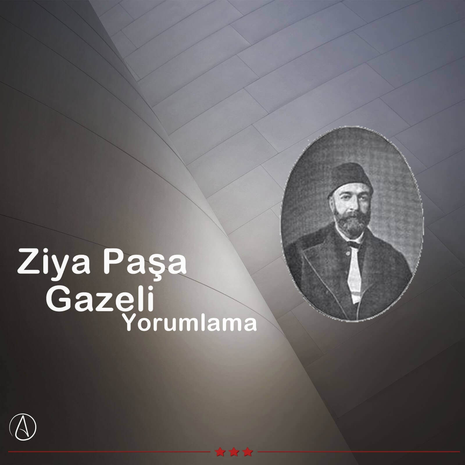 Ziya Paşa Gazeli Yorumlama